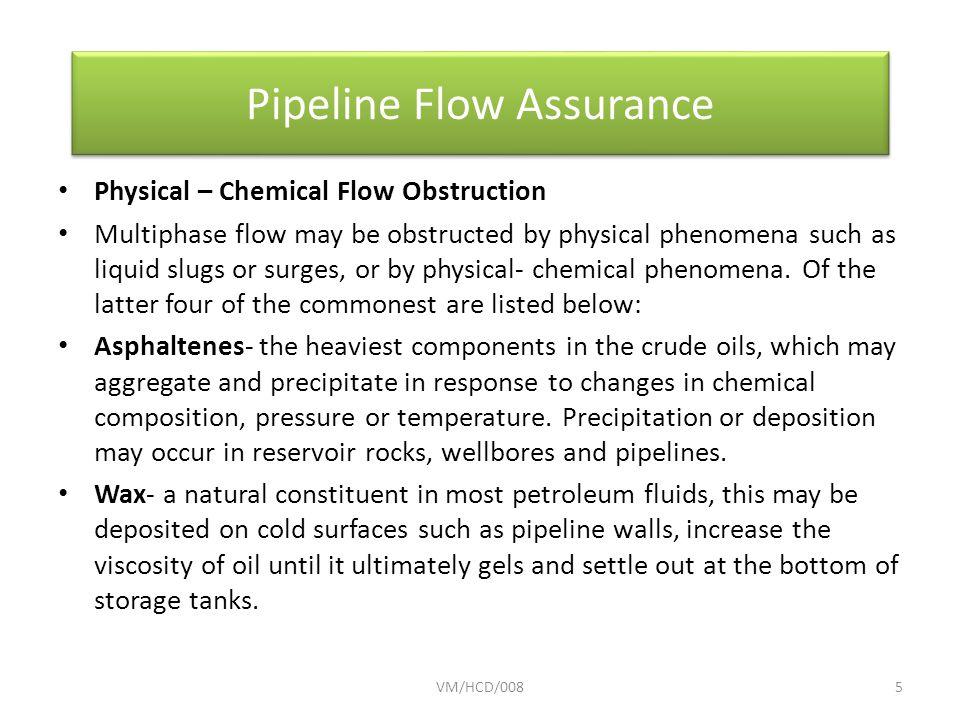 Physical – Chemical Flow Obstruction Multiphase flow may be obstructed by physical phenomena such as liquid slugs or surges, or by physical- chemical phenomena.