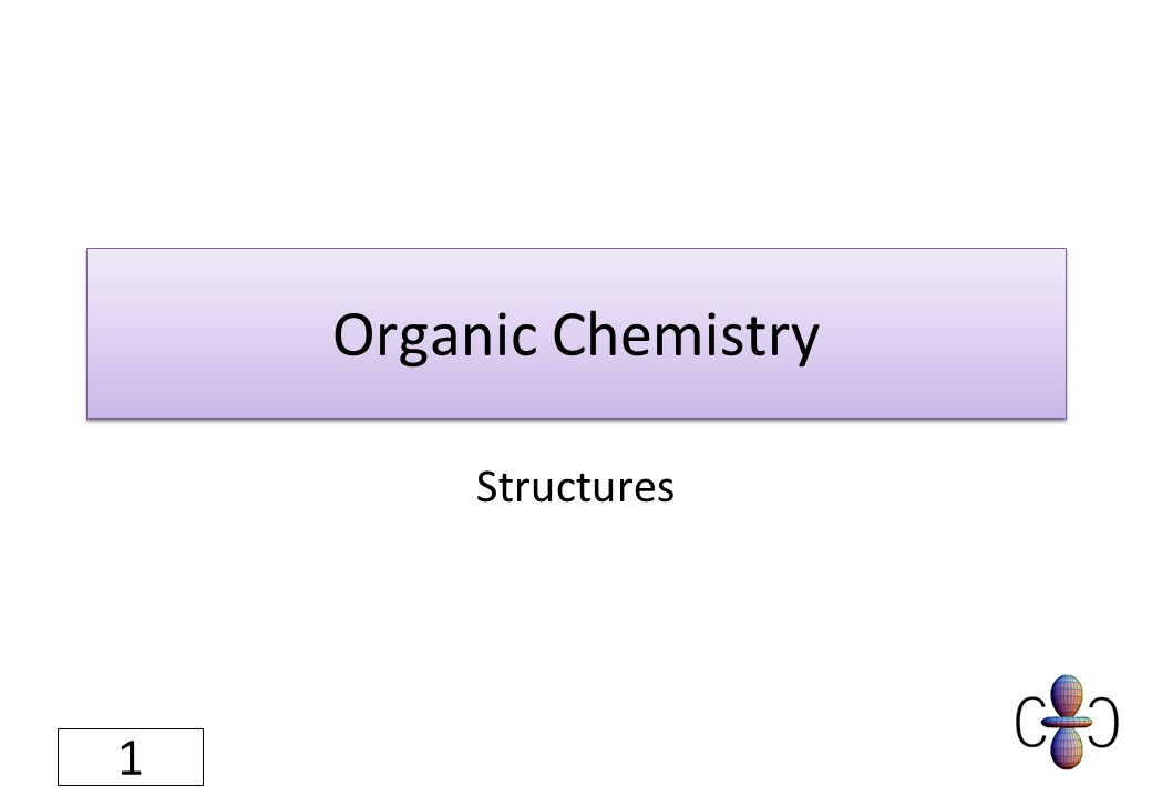 Organic Chemistry Structures 1