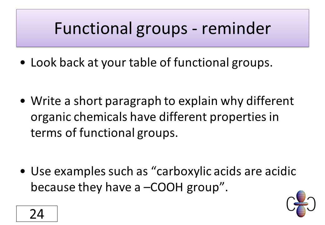 Functional groups - reminder Look back at your table of functional groups.