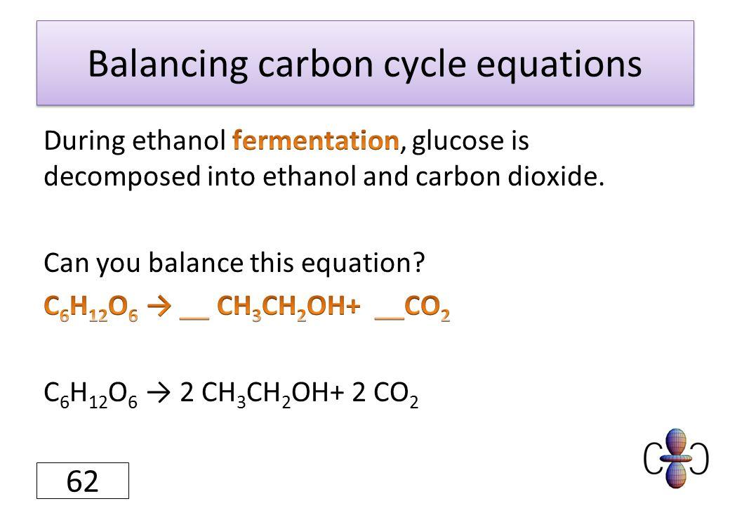 Balancing carbon cycle equations 62