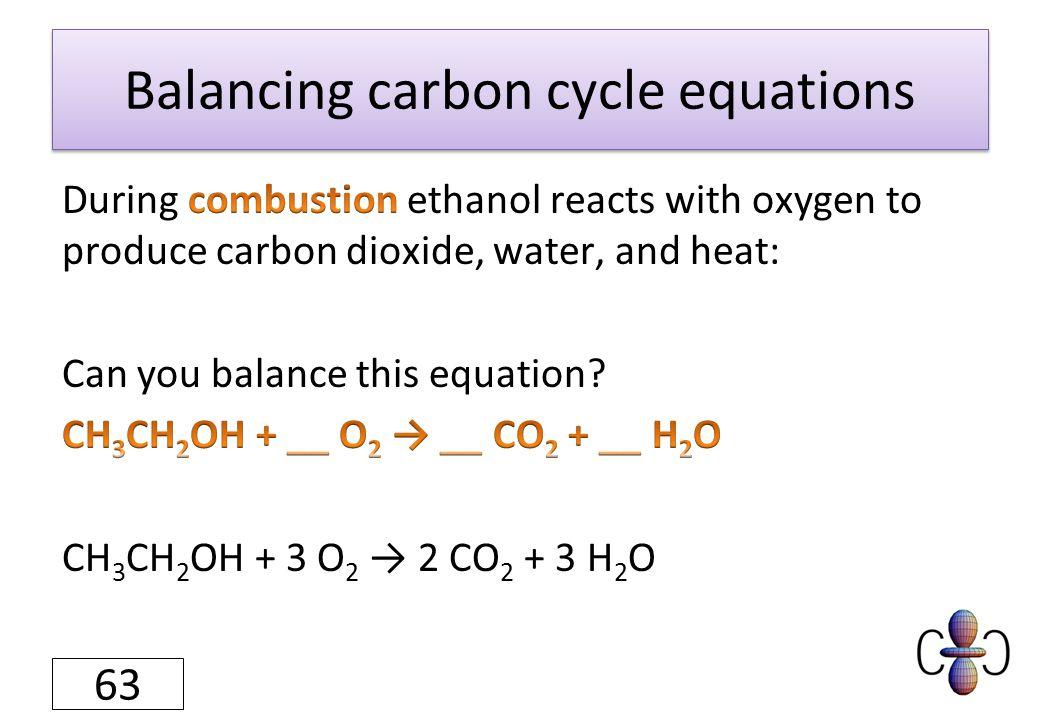 Balancing carbon cycle equations 63