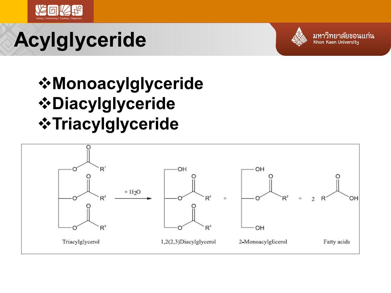 Acylglyceride  Monoacylglyceride  Diacylglyceride  Triacylglyceride
