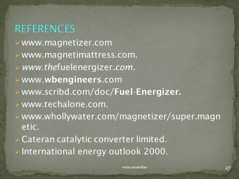  www.magnetizer.com  www.magnetimattress.com.  www.thefuelenergizer.com.