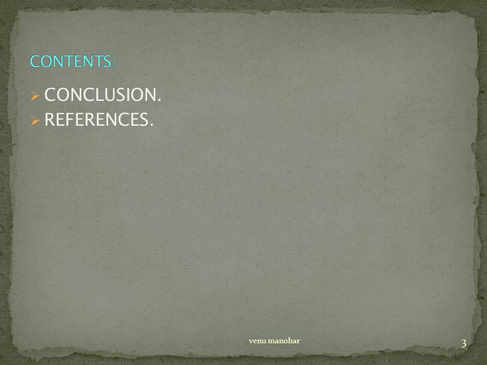  CONCLUSION.  REFERENCES. 3 venu manohar