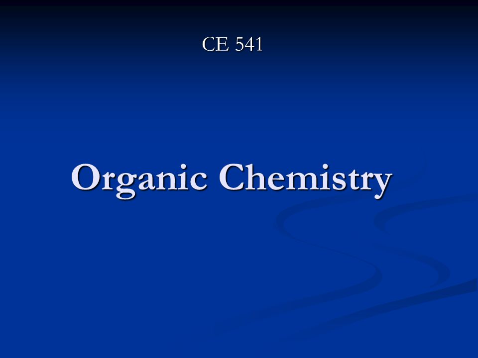 Basic Concepts from Organic Chemistry Elements Elements All organic compounds contain CARBON in combination to one or more elements