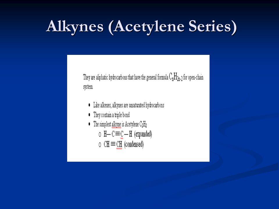 Alkynes (Acetylene Series) Alkynes (Acetylene Series)