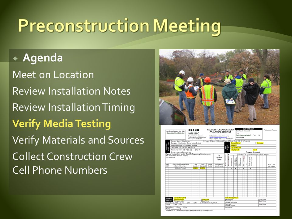  Agenda Meet on Location Review Installation Notes Review Installation Timing Verify Media Testing Verify Materials and Sources Collect Construction Crew Cell Phone Numbers