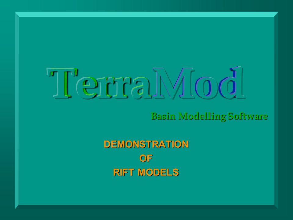 TerraMod Basin Modelling Software DEMONSTRATIONOF RIFT MODELS