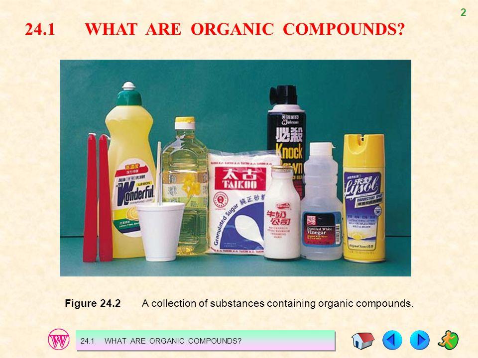3 ORGANIC COMPOUNDS are carbon compounds.