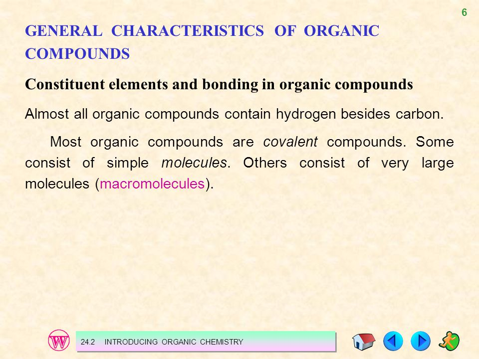 7 Figure 24.4 Most organic compounds consist of molecules: (a) Hexane consists of simple molecules.