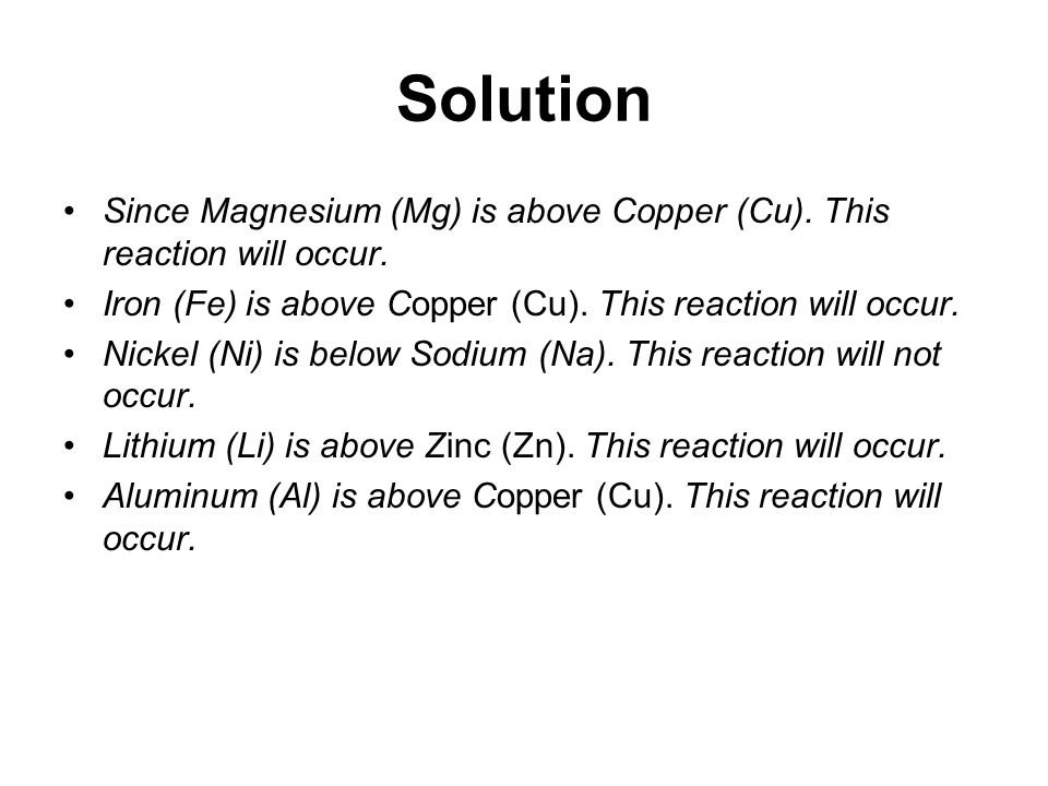 Solution Since Magnesium (Mg) is above Copper (Cu).