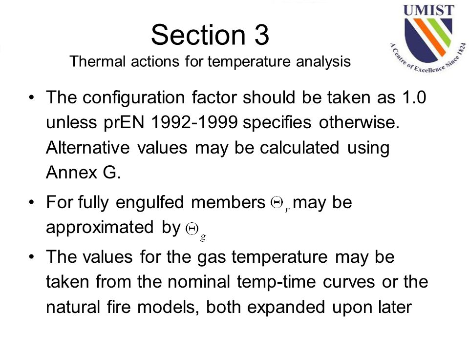 Section 3 Thermal actions for temperature analysis The configuration factor should be taken as 1.0 unless prEN 1992-1999 specifies otherwise.