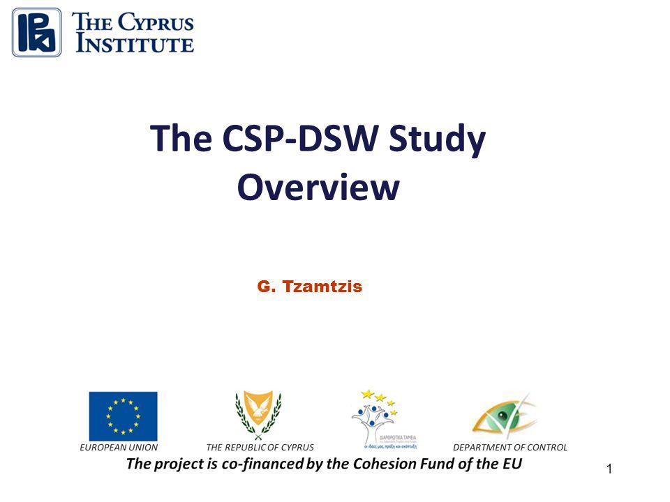 1 The CSP-DSW Study Overview G. Tzamtzis