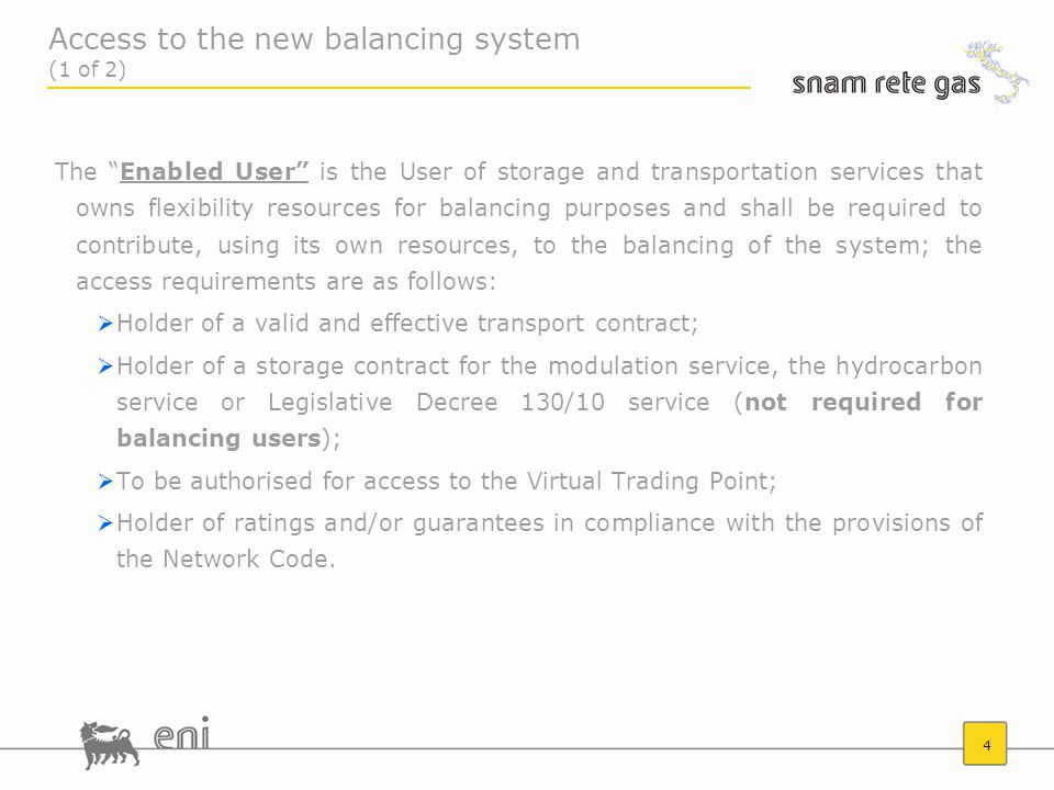 45 Gas Month M+1 Variations with respect to AS-IS Storage Company Within the 15th working day M+1 Definitive Balance In the definitive balance, for each Balancing User, the imbalance that will determine the economic amount to be billed will be calculated User Transmission system Operator