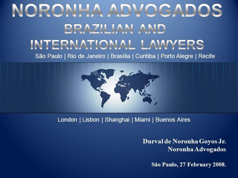 São Paulo | Rio de Janeiro | Brasília | Curitiba | Porto Alegre | Recife London | Lisbon | Shanghai | Miami | Buenos Aires Durval de Noronha Goyos Jr.