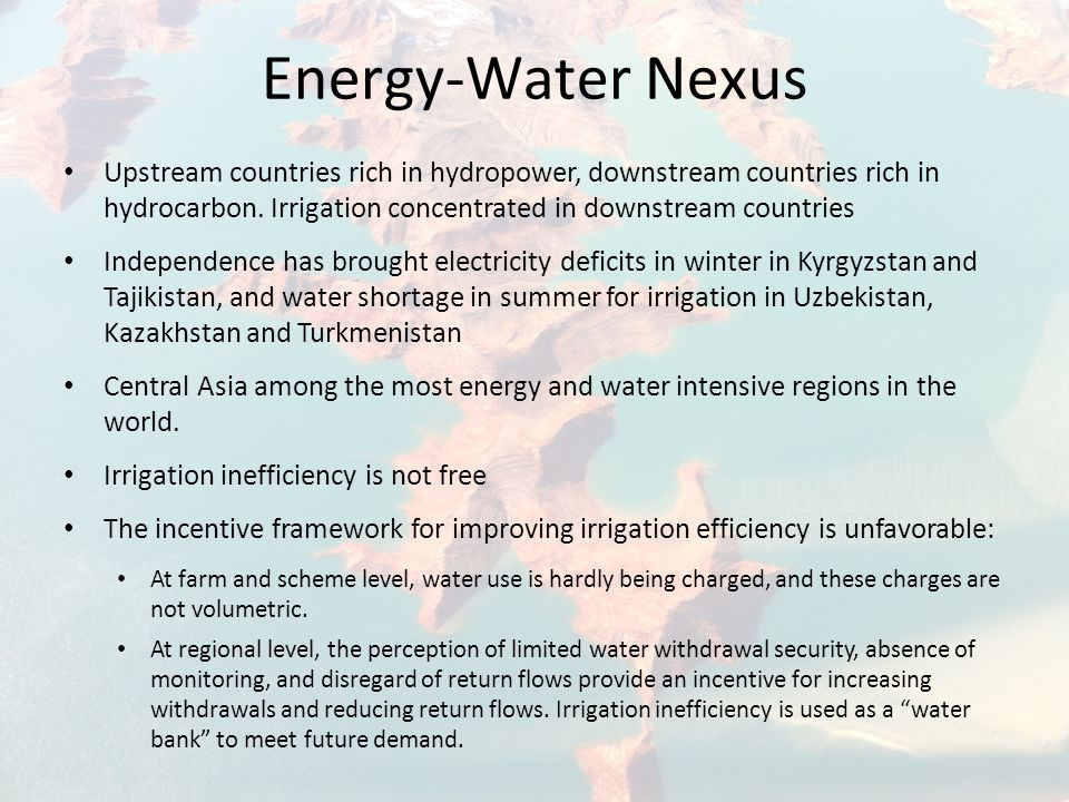 Energy-Water Nexus Upstream countries rich in hydropower, downstream countries rich in hydrocarbon.