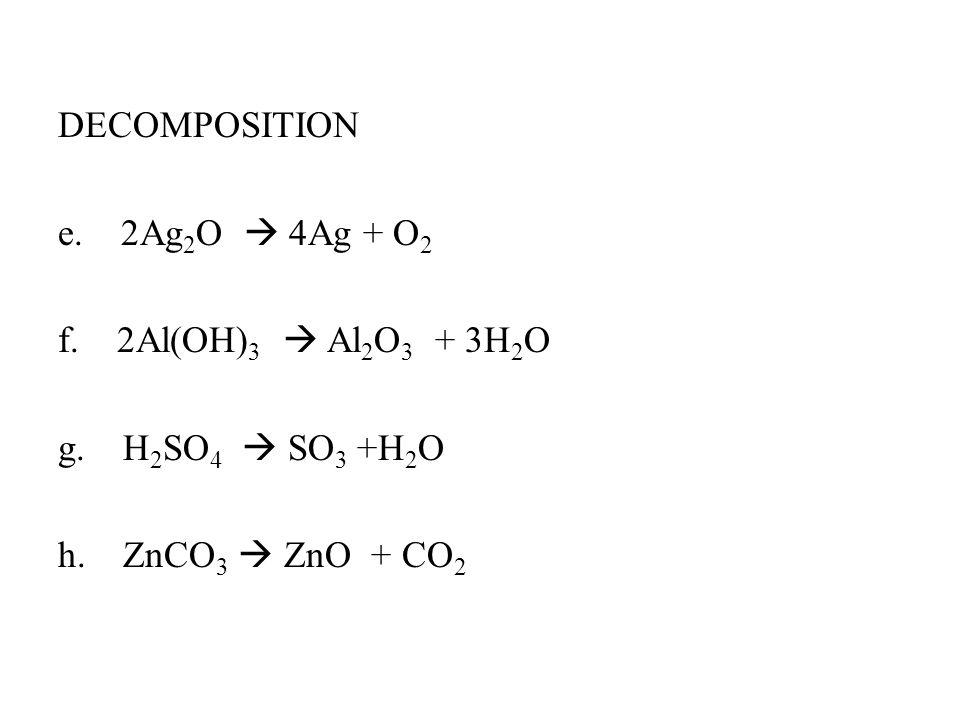 SINGLE DISPLACEMENT i.2Al + 3Pb(NO 3 ) 2  3Pb + 2Al(NO 3 ) 3 j.