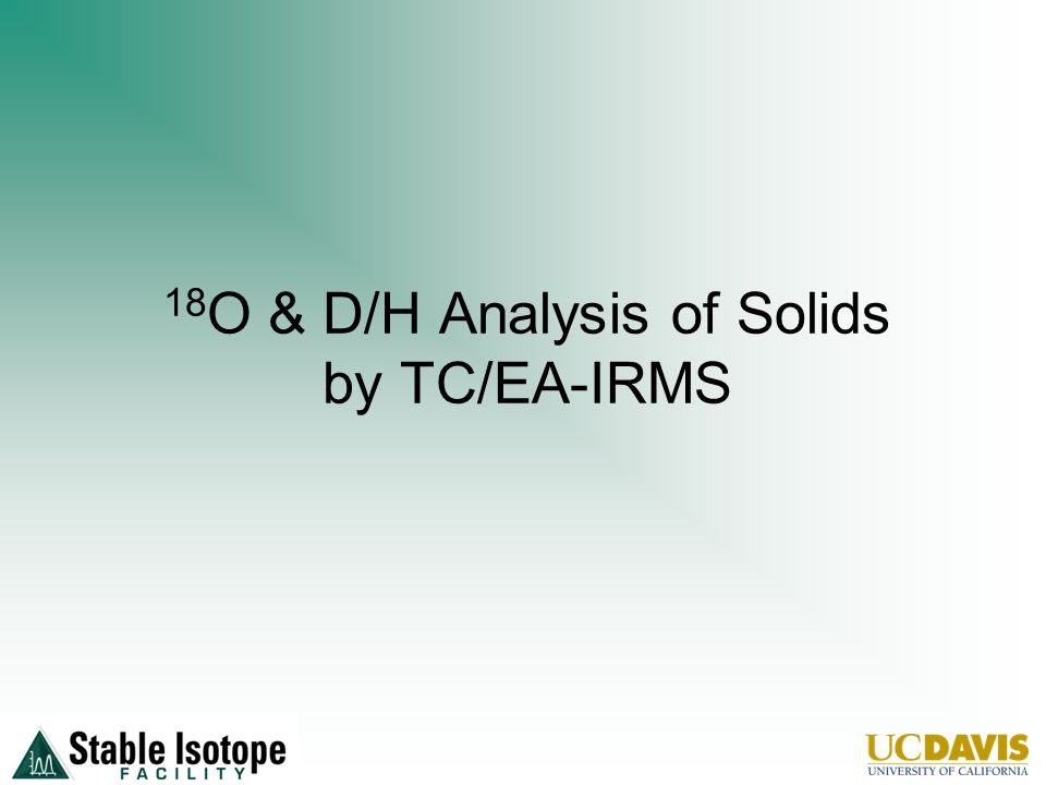 18 O & D/H Analysis of Solids by TC/EA-IRMS