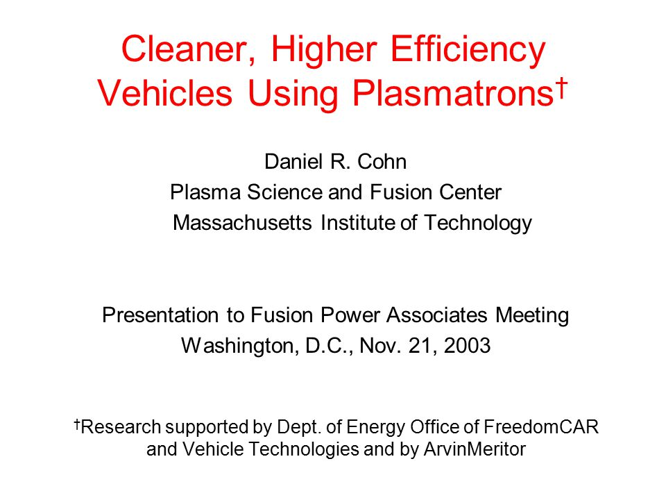 Cleaner, Higher Efficiency Vehicles Using Plasmatrons † Daniel R.