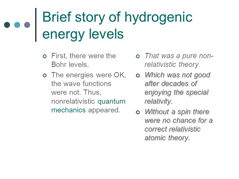 Brief story of hydrogenic energy levels First, there were the Bohr levels.