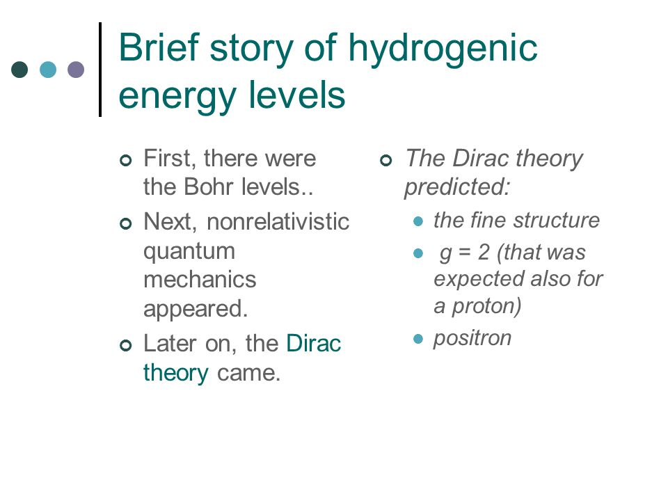 Brief story of hydrogenic energy levels First, there were the Bohr levels..