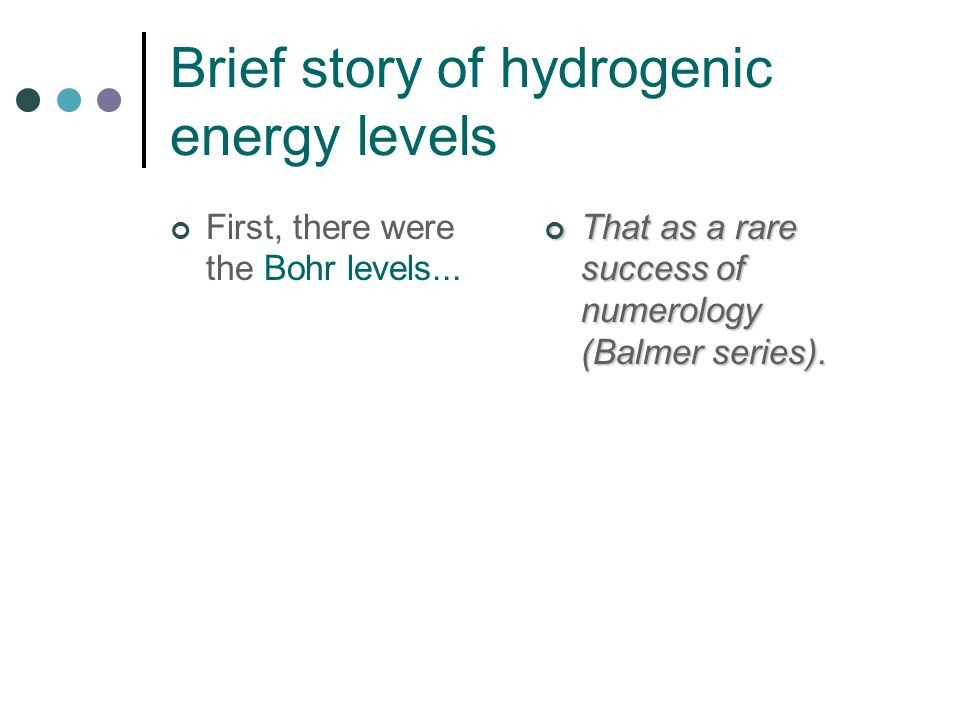 Brief story of hydrogenic energy levels First, there were the Bohr levels...