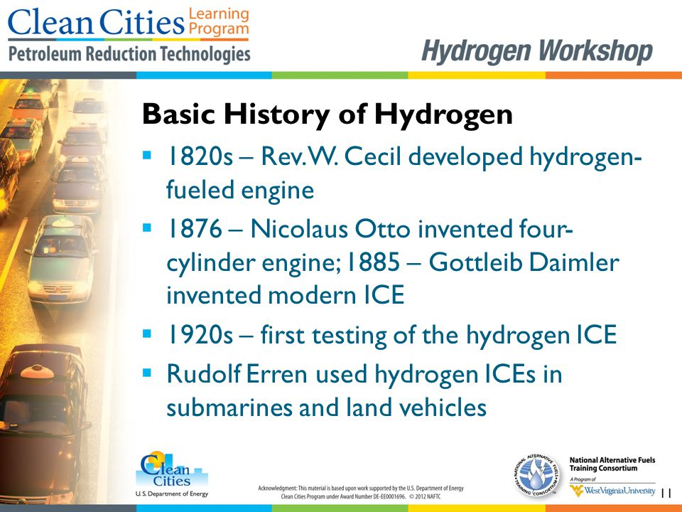 11  1820s – Rev. W. Cecil developed hydrogen- fueled engine  1876 – Nicolaus Otto invented four- cylinder engine; 1885 – Gottleib Daimler invented m