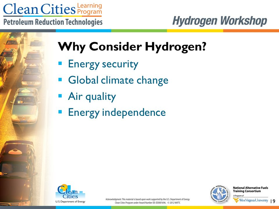 19  Energy security  Global climate change  Air quality  Energy independence Why Consider Hydrogen?
