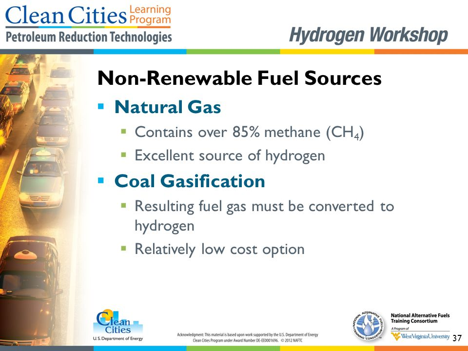 37  Natural Gas  Contains over 85% methane (CH 4 )  Excellent source of hydrogen  Coal Gasification  Resulting fuel gas must be converted to hydr