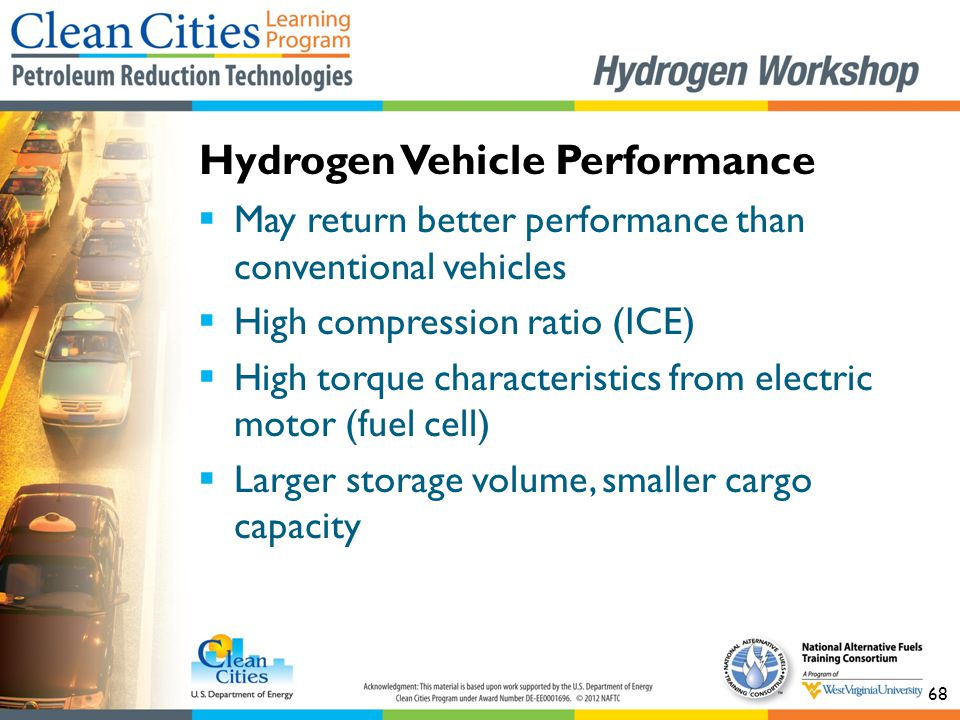 68  May return better performance than conventional vehicles  High compression ratio (ICE)  High torque characteristics from electric motor (fuel c