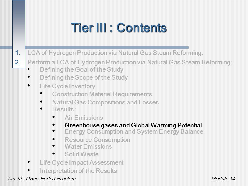 Tier III : Open-Ended ProblemModule 14 Tier III : Contents Construction Material Requirements Life Cycle Inventory Defining the Scope of the Study Def