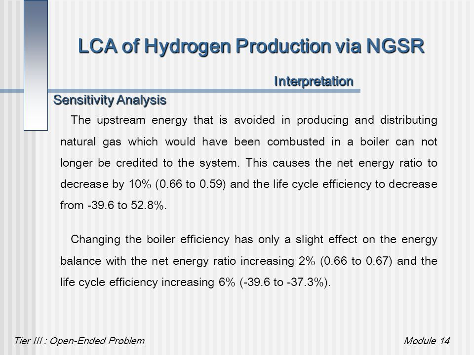 Tier III : Open-Ended ProblemModule 14 LCA of Hydrogen Production via NGSR The upstream energy that is avoided in producing and distributing natural g