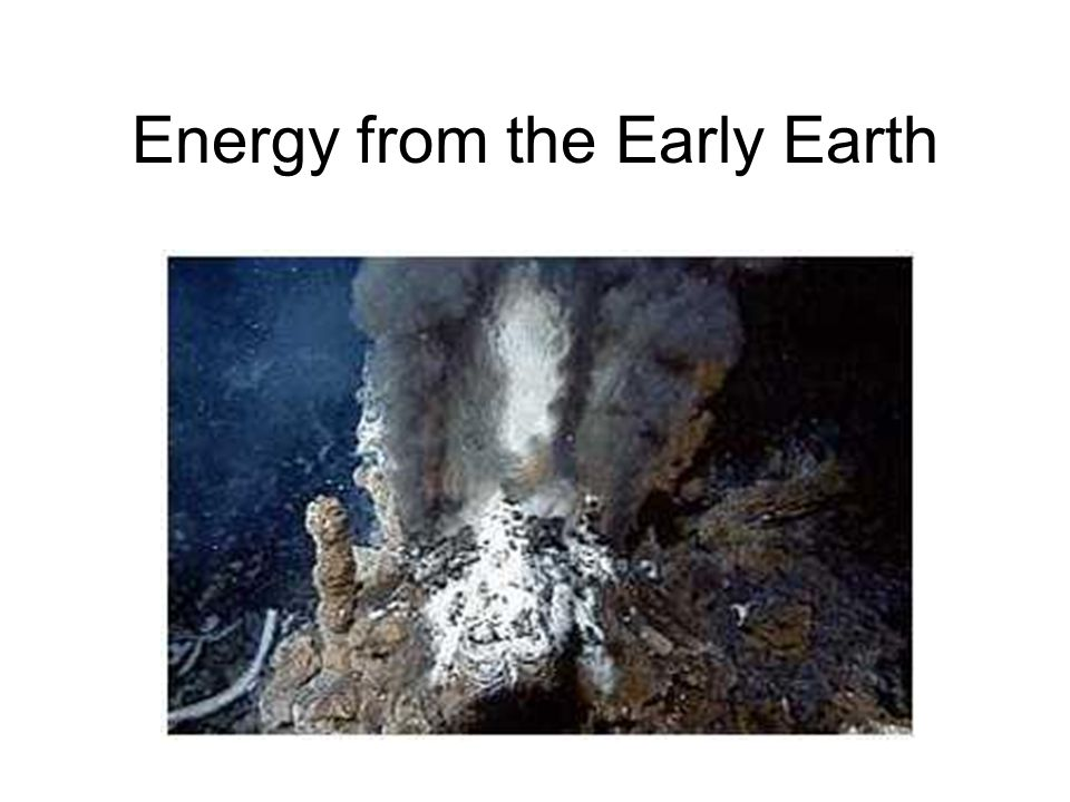 Energy from the Early Earth