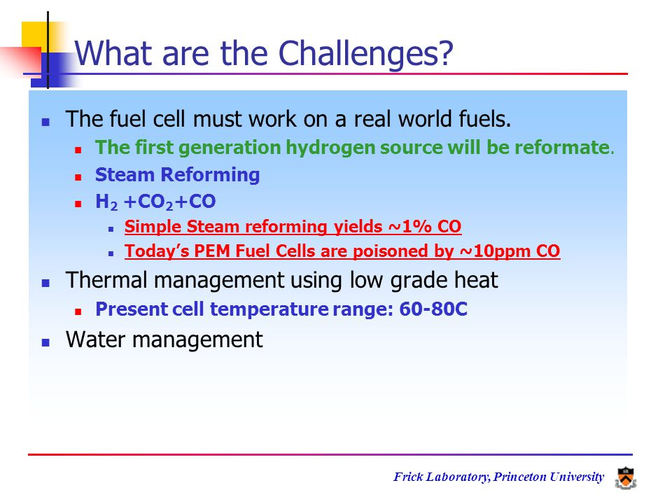 Frick Laboratory, Princeton University What are the Challenges.