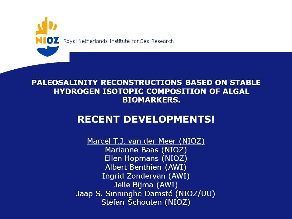 Koninklijk Nederlands Instituut voor ZeeonderzoekRoyal Netherlands Institute for Sea Research PALEOSALINITY RECONSTRUCTIONS BASED ON STABLE HYDROGEN ISOTOPIC COMPOSITION OF ALGAL BIOMARKERS.