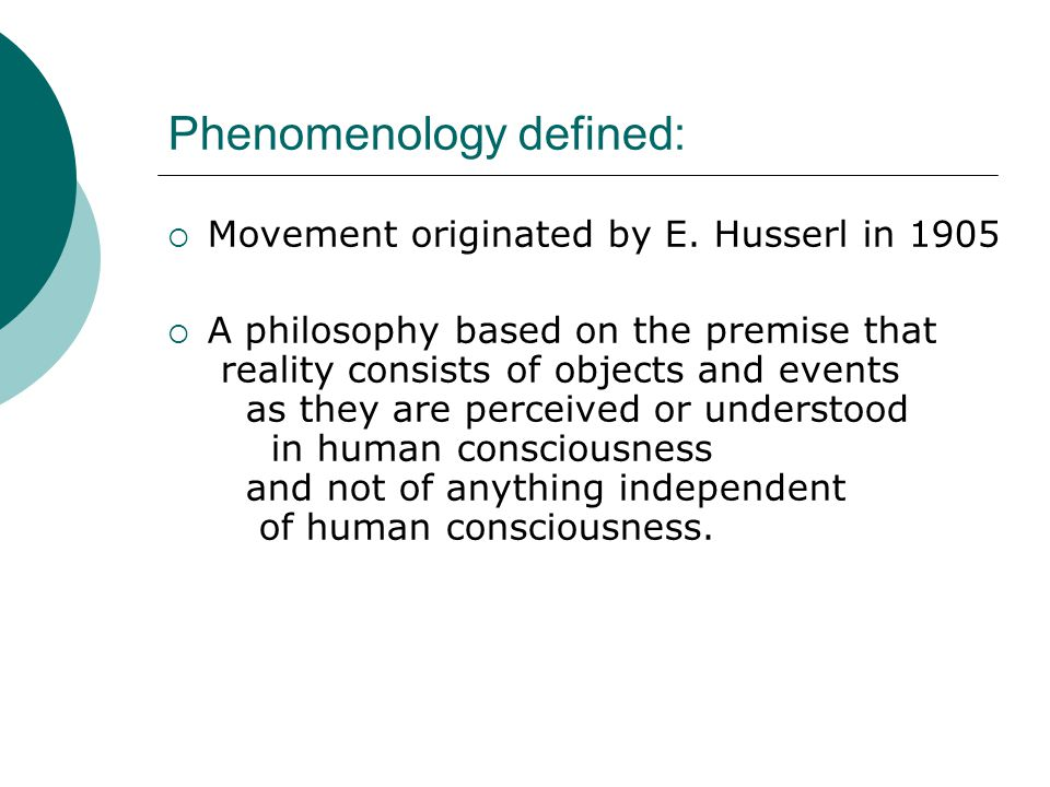 Phenomenology defined:  Movement originated by E.