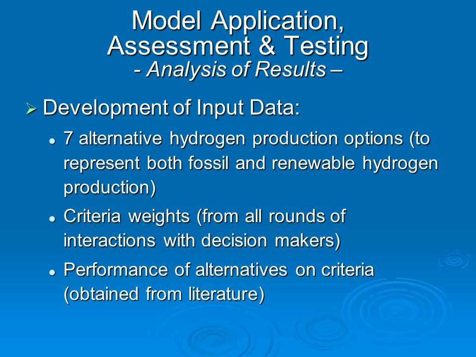 Model Application, Assessment & Testing - Analysis of Results –  Development of Input Data: 7 alternative hydrogen production options (to represent b