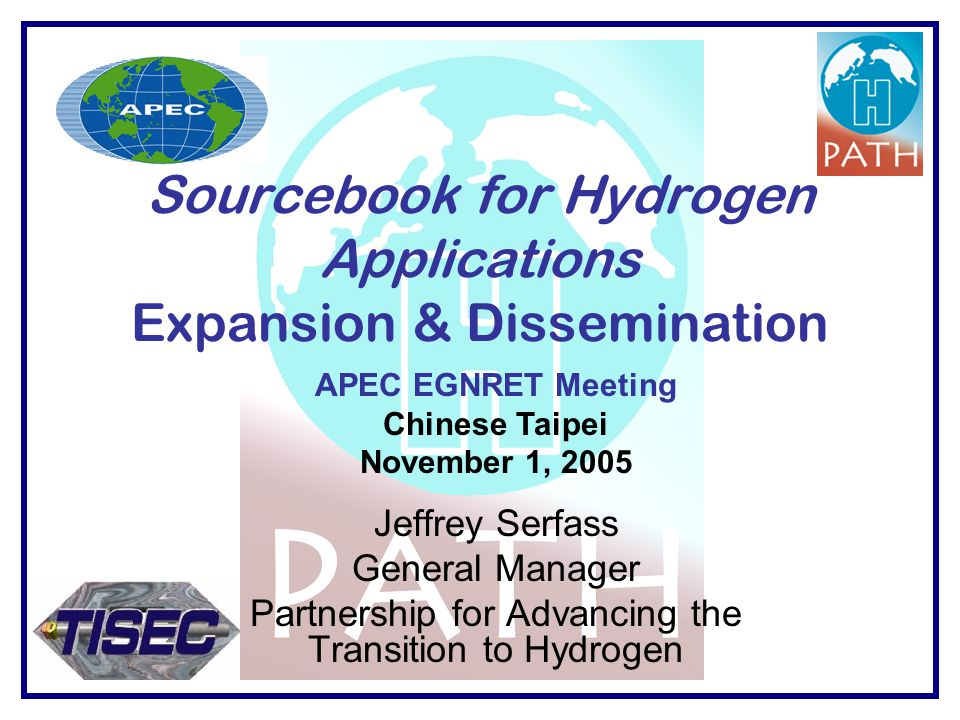 Sourcebook for Hydrogen Applications Expansion & Dissemination Jeffrey Serfass General Manager Partnership for Advancing the Transition to Hydrogen AP