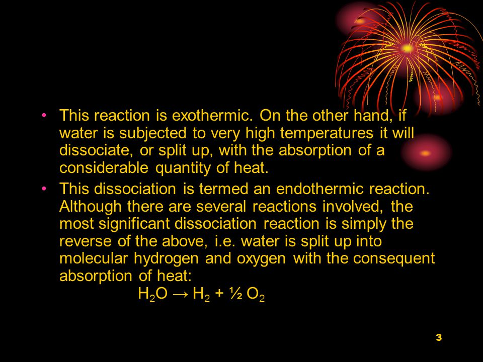 3 This reaction is exothermic.