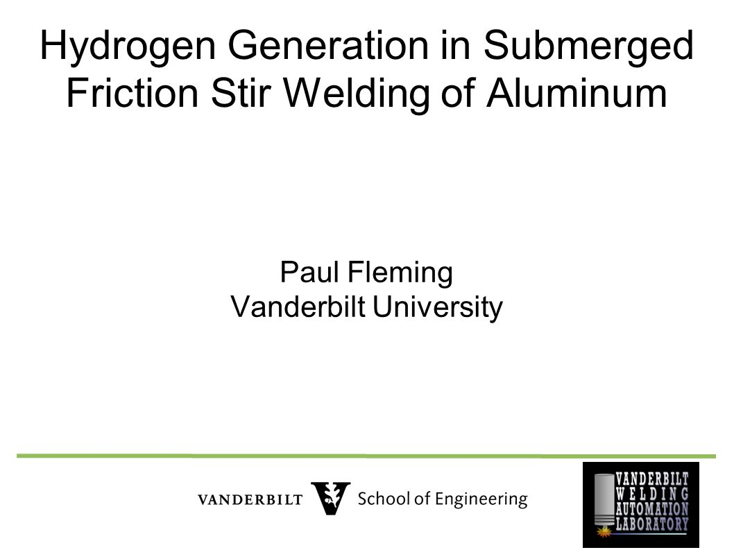 Overview Background  FSW, SFSW, Aluminum and Hydrogen Experiment Discussions Future Research