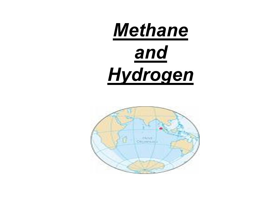 Methane and Hydrogen