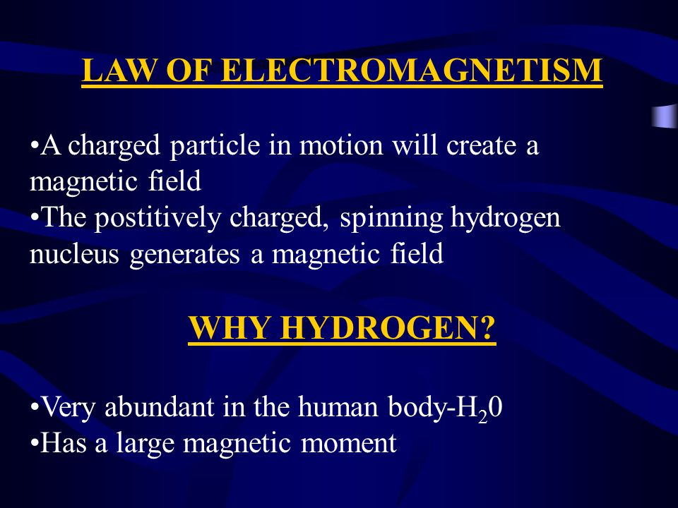 RESONANCE con't Frequency of the hydrogen proton in a 1.5T magnetic field can be found in the RF band of energy in the electromagnetic spectrum