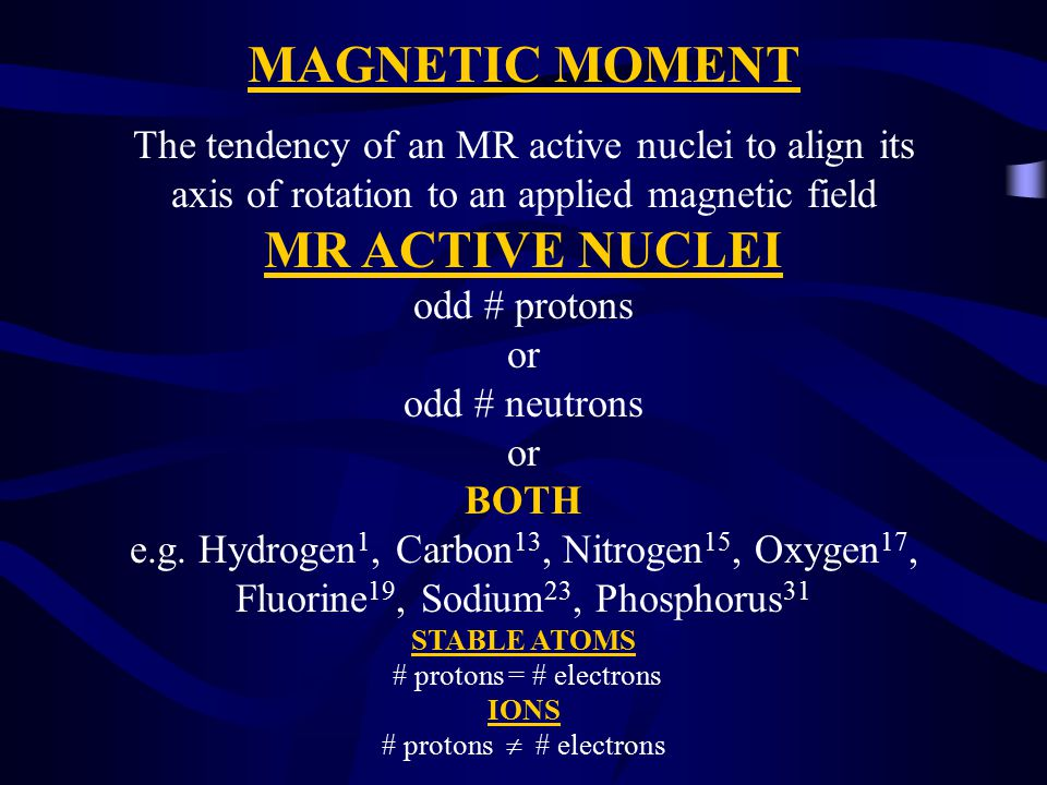 RADIOFREQUENCY ENERGY Follows the Law of Electromagnetism (charged particles in motion will generate a magnetic field) Magnetic field known in MR as B 1 Applied as a pulse during MR sequences The RF pulse is applied so that B 1 is 90  to B 0