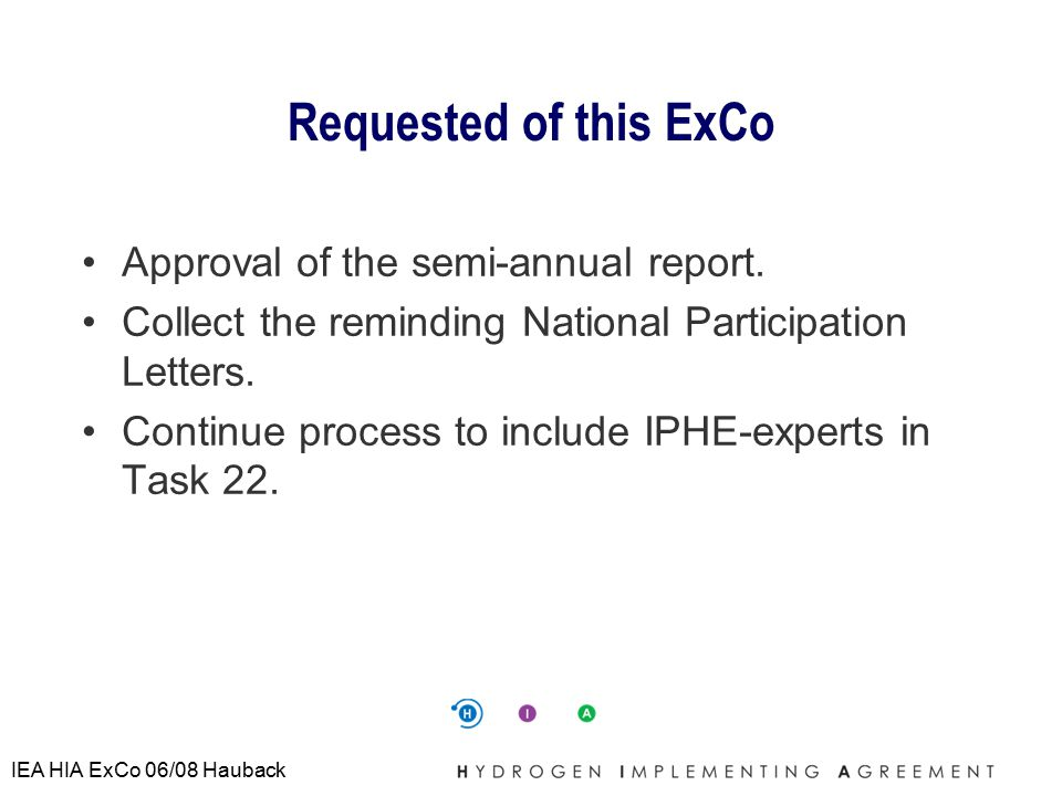 IEA HIA ExCo 06/08 Hauback Requested of this ExCo Approval of the semi-annual report.