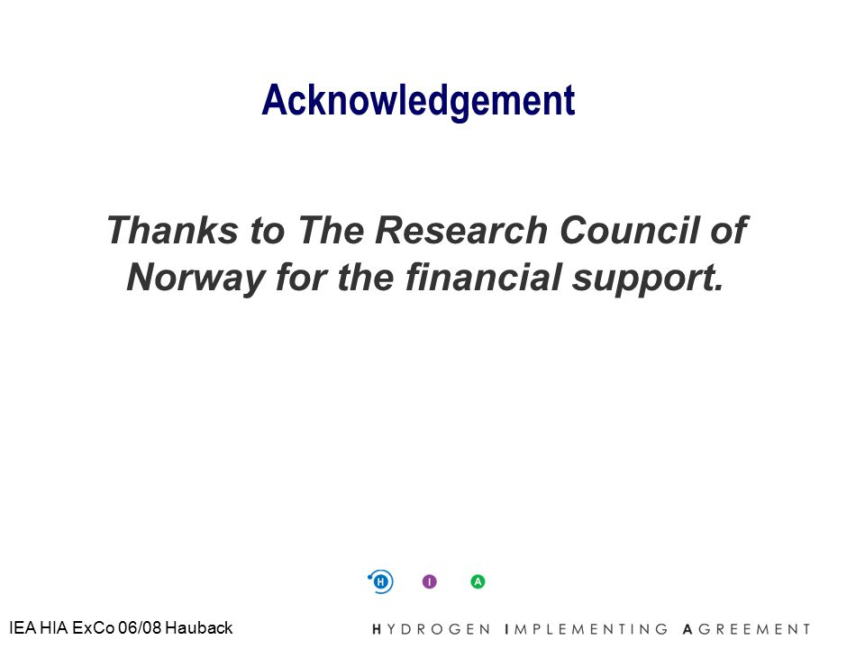IEA HIA ExCo 06/08 Hauback Acknowledgement Thanks to The Research Council of Norway for the financial support.