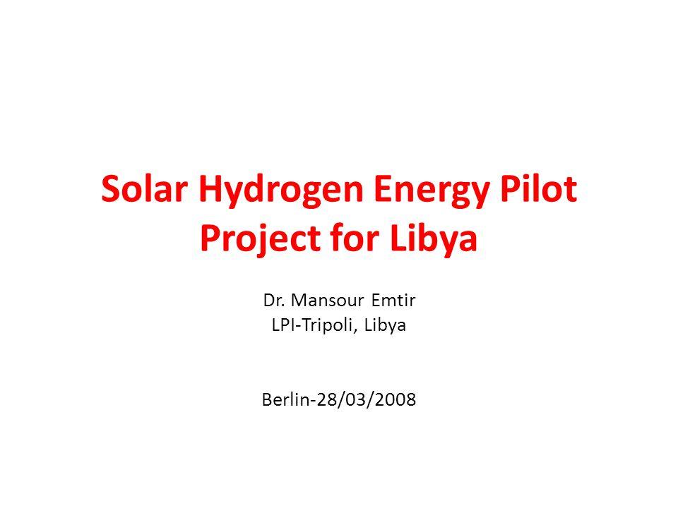 Solar Hydrogen Energy Pilot Project for Libya Dr.