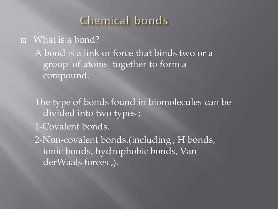  Weak bonds are bonds that form between different molecules or within different parts of a large molecule.