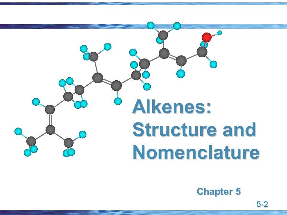 5-2 Alkenes: Structure and Nomenclature Chapter 5