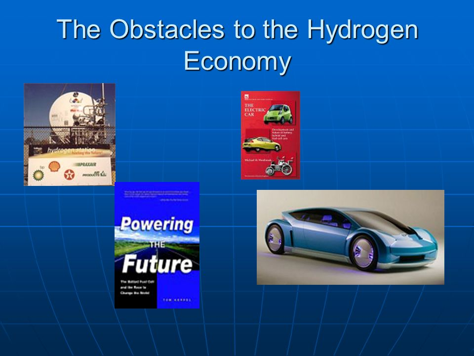 The Obstacles to the Hydrogen Economy