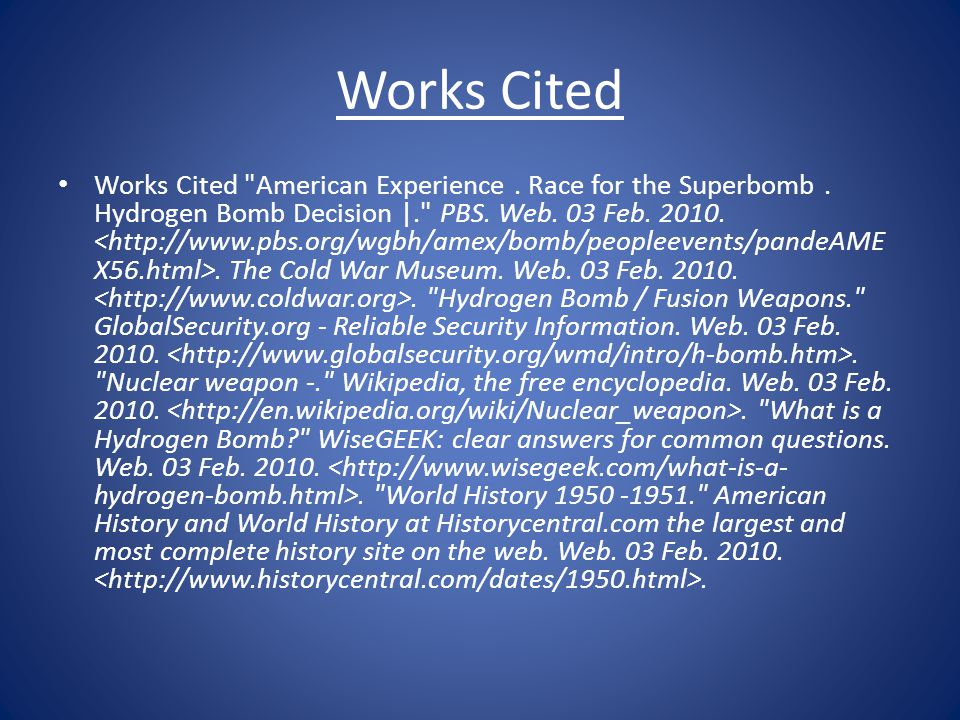 Works Cited Works Cited American Experience.Race for the Superbomb.